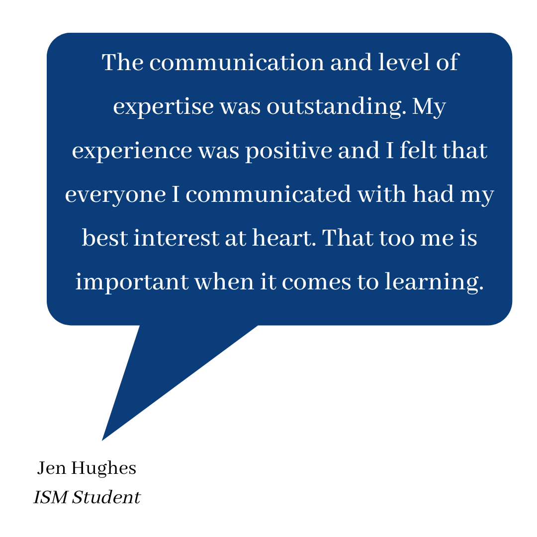 The communication and level of expertise was outstanding. My experience was positive and I felt that everyone I communicated with had my best interest at heart. That to me is important when it comes to learning-1